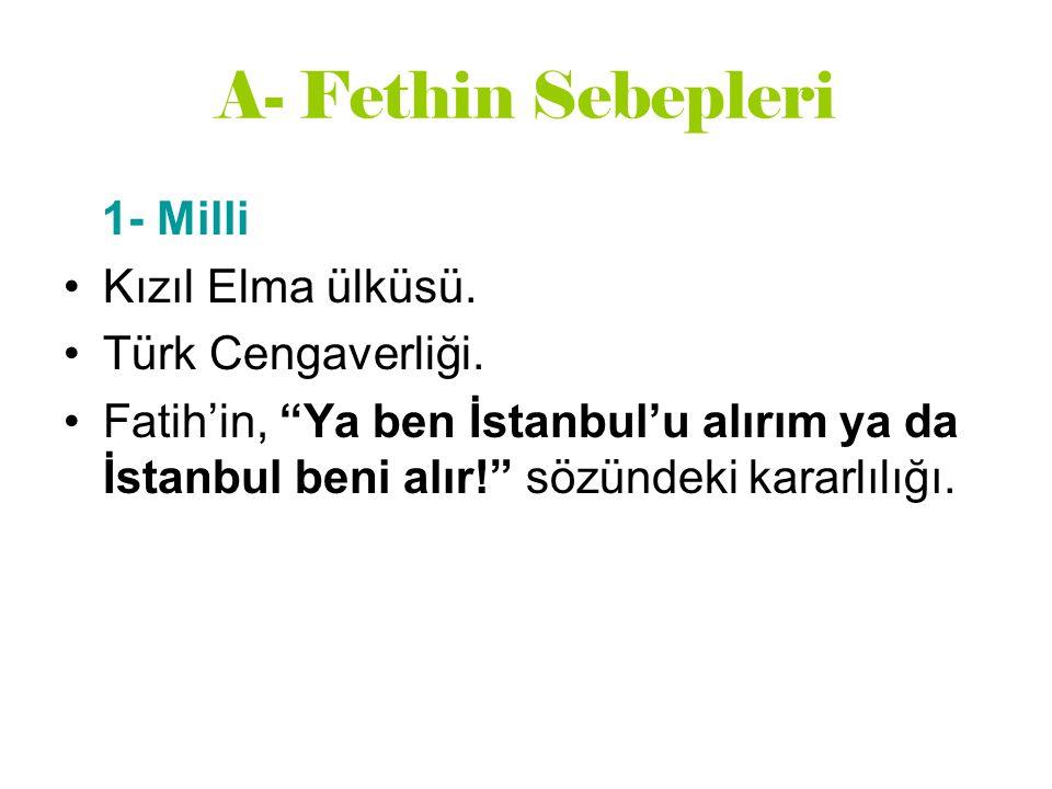 A- Fethin Sebepleri 1- Milli Kızıl Elma ülküsü. Türk Cengaverliği.