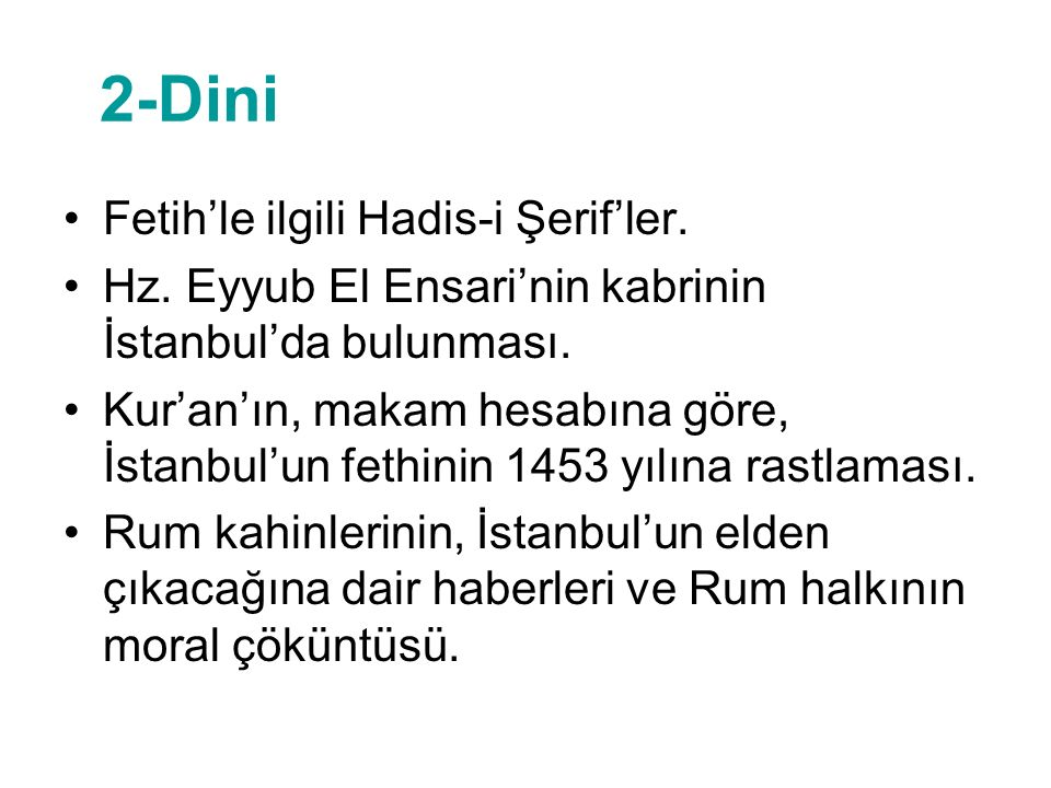 2-Dini Fetih'le ilgili Hadis-i Şerif'ler.