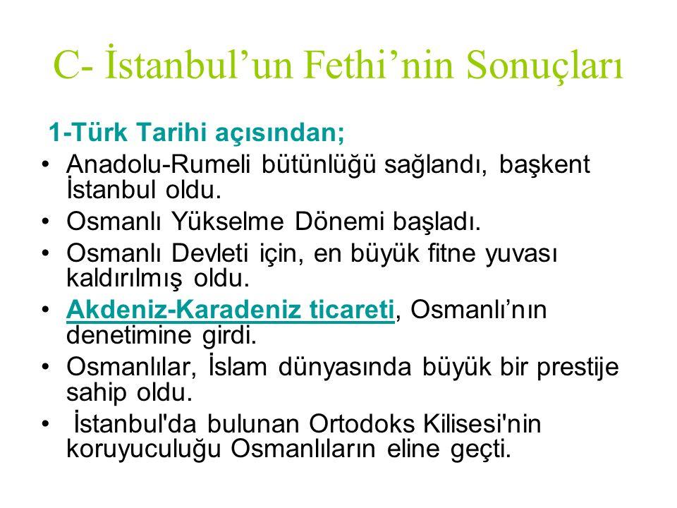 C- İstanbul'un Fethi'nin Sonuçları