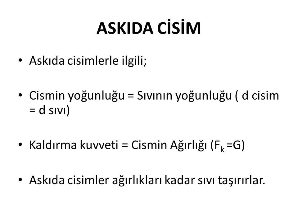 ASKIDA CİSİM Askıda cisimlerle ilgili;