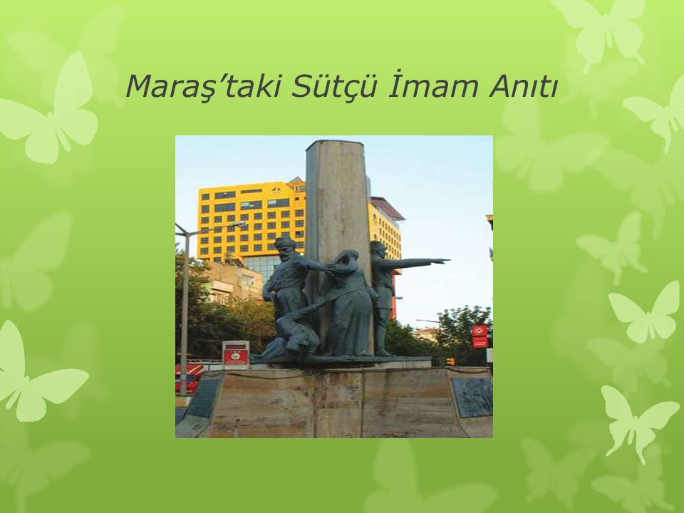 Maraş'taki Sütçü İmam Anıtı