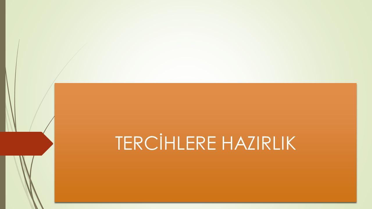 TERCİHLERE HAZIRLIK