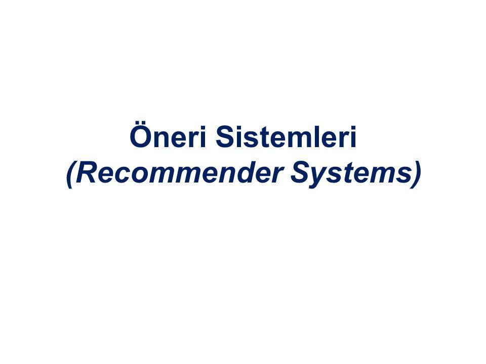 Öneri Sistemleri (Recommender Systems)