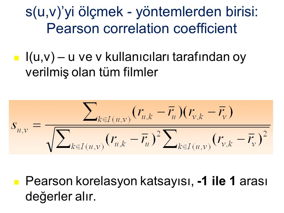 s(u,v)'yi ölçmek - yöntemlerden birisi: Pearson correlation coefficient