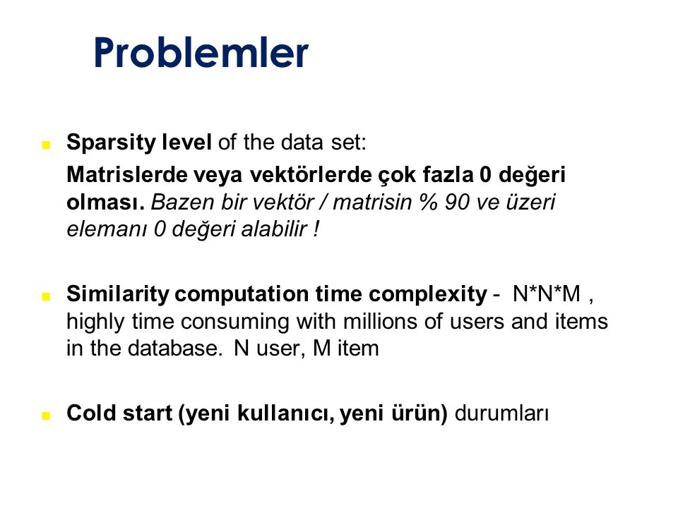 Problemler Sparsity level of the data set: