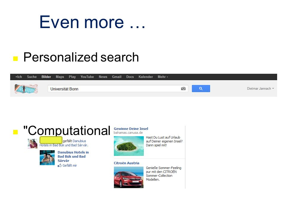 Even more … Personalized search Computational advertising