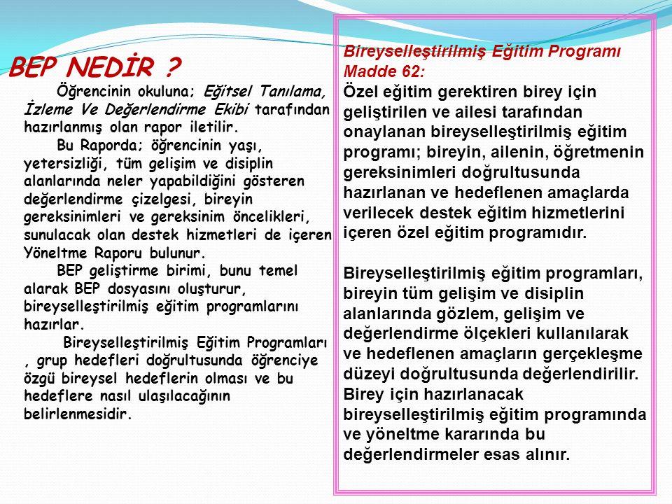 BEP NEDİR Bireyselleştirilmiş Eğitim Programı Madde 62: