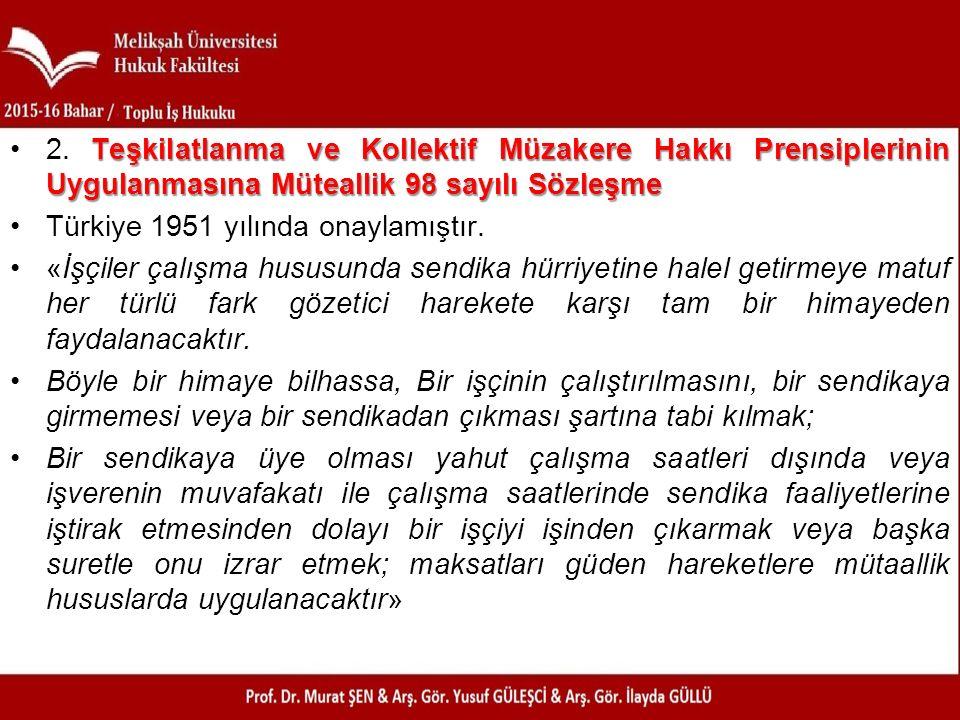 2. Teşkilatlanma ve Kollektif Müzakere Hakkı Prensiplerinin Uygulanmasına Müteallik 98 sayılı Sözleşme