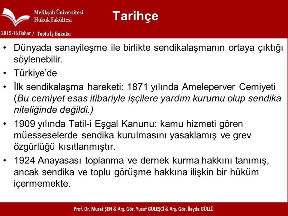 Tarihçe Dünyada sanayileşme ile birlikte sendikalaşmanın ortaya çıktığı söylenebilir. Türkiye'de.