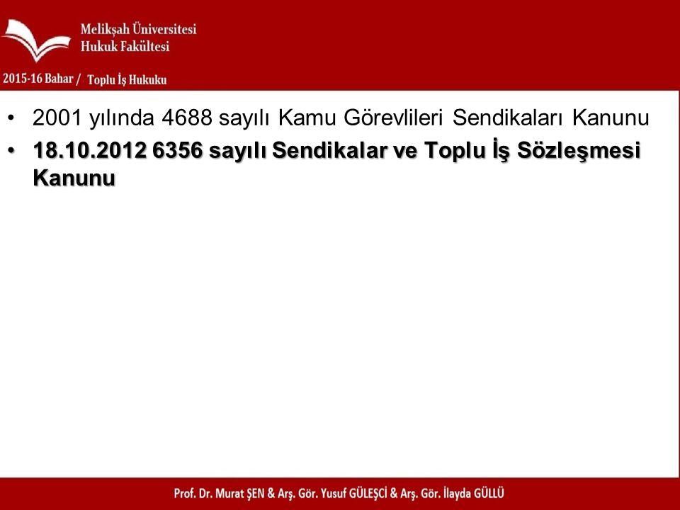 2001 yılında 4688 sayılı Kamu Görevlileri Sendikaları Kanunu