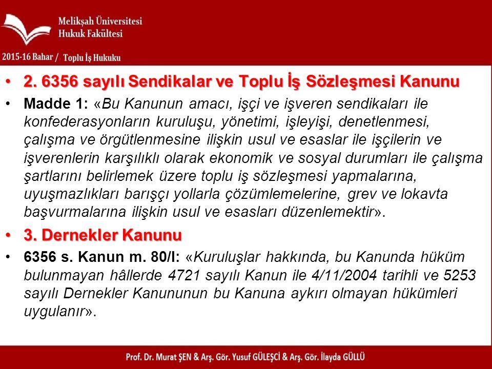 2. 6356 sayılı Sendikalar ve Toplu İş Sözleşmesi Kanunu