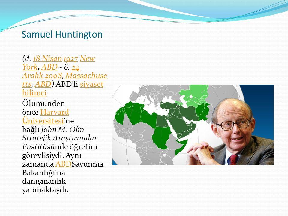 Samuel Huntington (d. 18 Nisan 1927 New York, ABD - ö. 24 Aralık 2008, Massachusetts, ABD) ABD li siyaset bilimci.