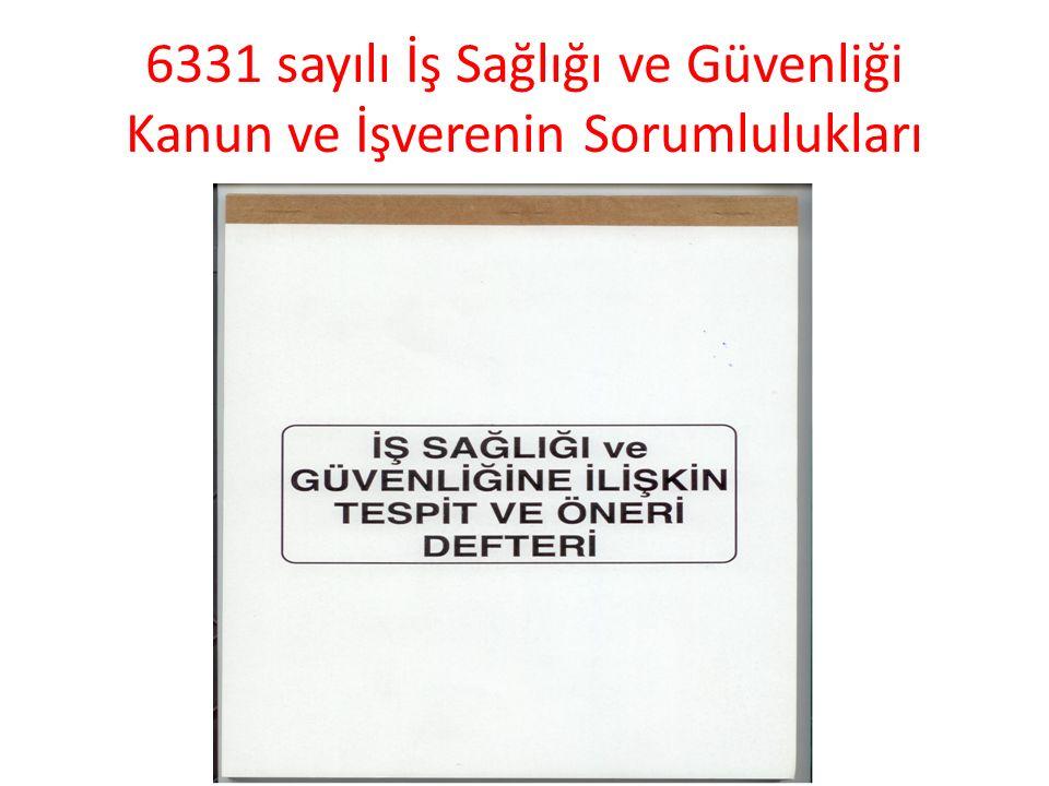 6331 sayılı İş Sağlığı ve Güvenliği Kanun ve İşverenin Sorumlulukları