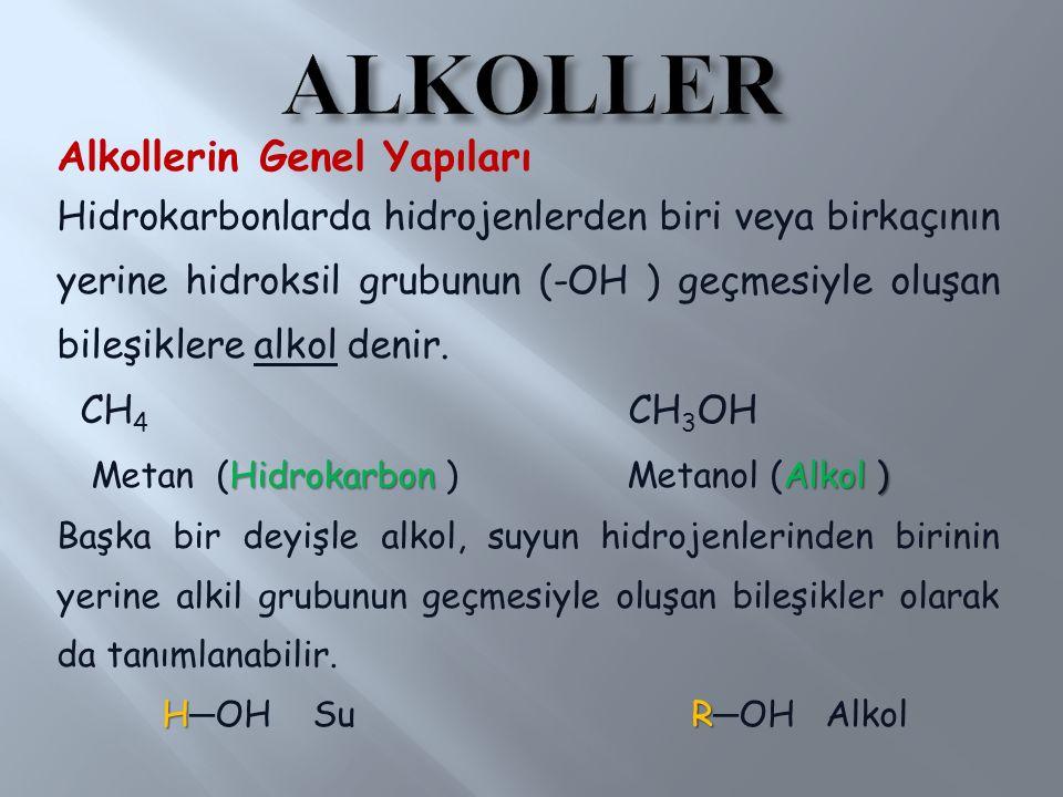 ALKOLLER Alkollerin Genel Yapıları