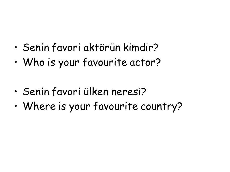 Senin favori aktörün kimdir