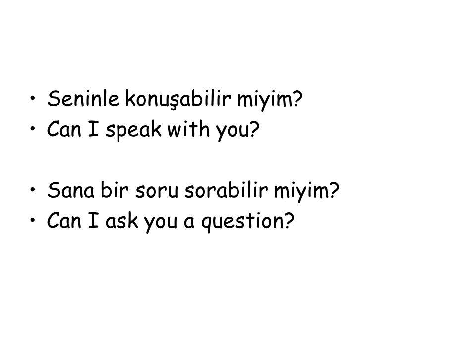 Seninle konuşabilir miyim