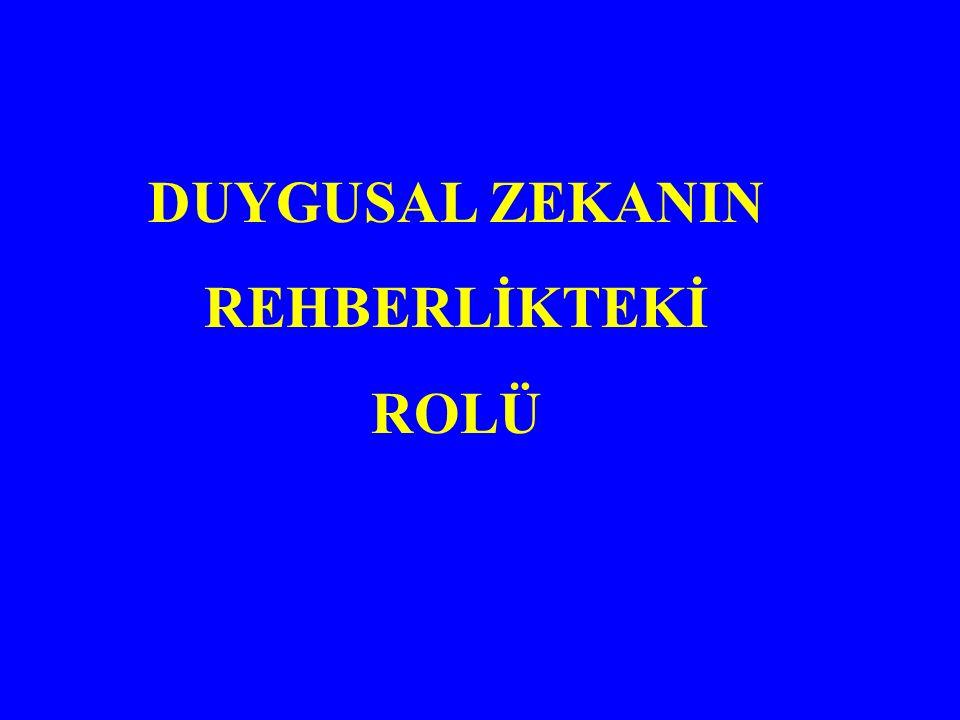 DUYGUSAL ZEKANIN REHBERLİKTEKİ ROLÜ
