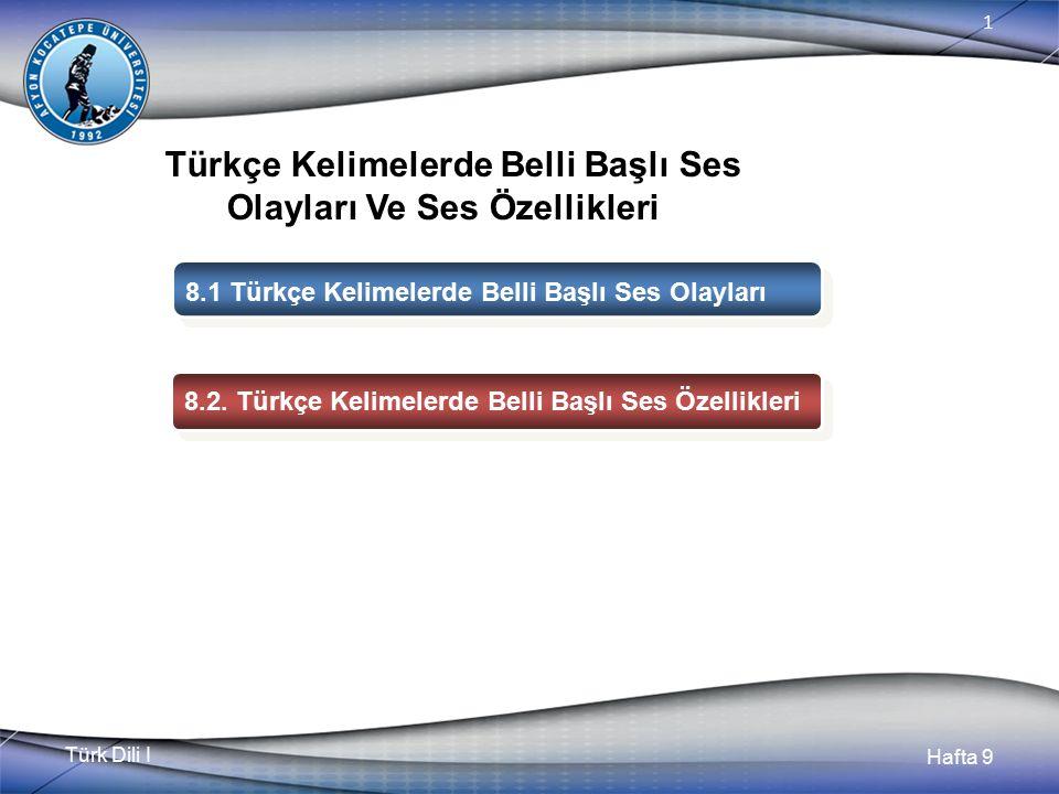 Türkçe Kelimelerde Belli Başlı Ses Olayları Ve Ses Özellikleri