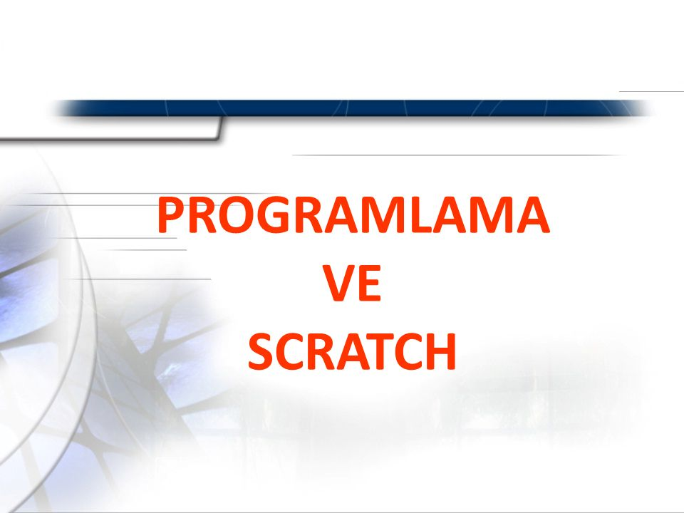 PROGRAMLAMA VE SCRATCH
