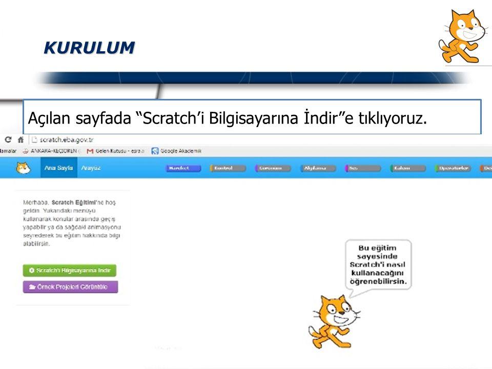 KURULUM Açılan sayfada Scratch'i Bilgisayarına İndir e tıklıyoruz.