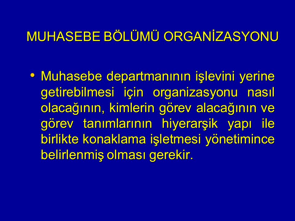 MUHASEBE BÖLÜMÜ ORGANİZASYONU