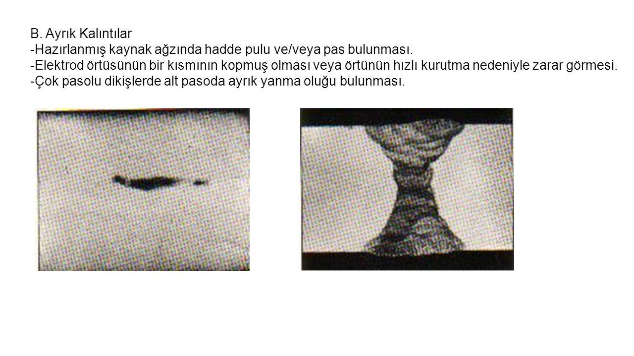 B. Ayrık Kalıntılar Hazırlanmış kaynak ağzında hadde pulu ve/veya pas bulunması.
