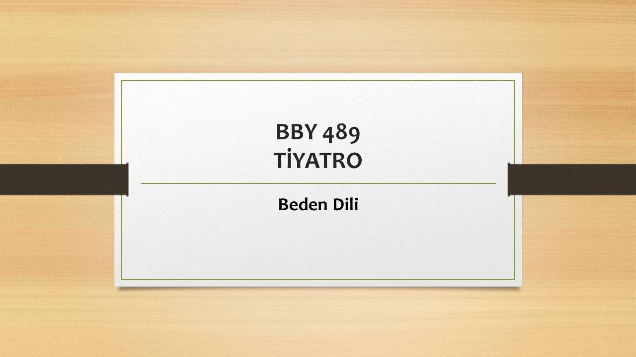 BBY 489 TİYATRO Beden Dili