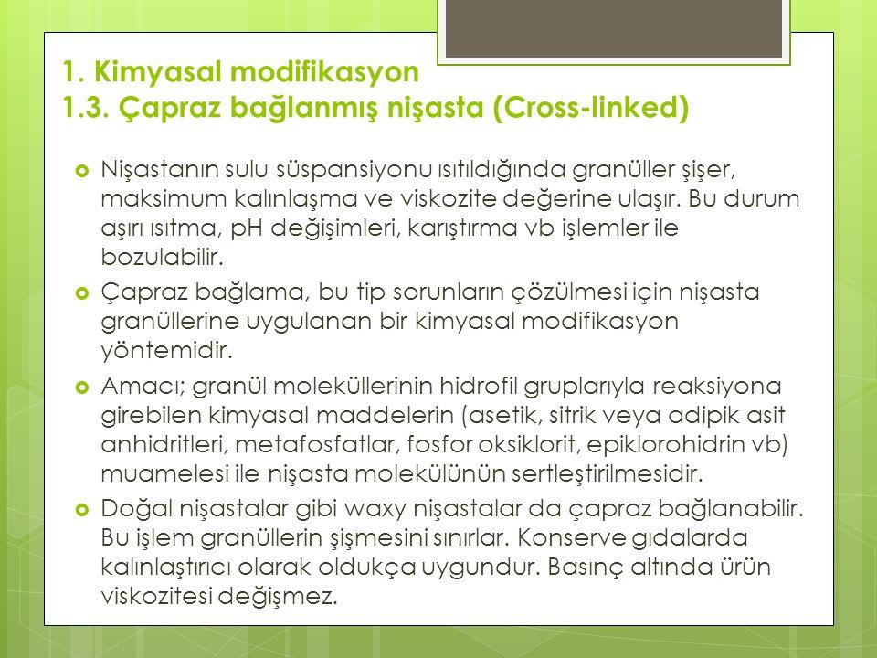1. Kimyasal modifikasyon 1.3. Çapraz bağlanmış nişasta (Cross-linked)