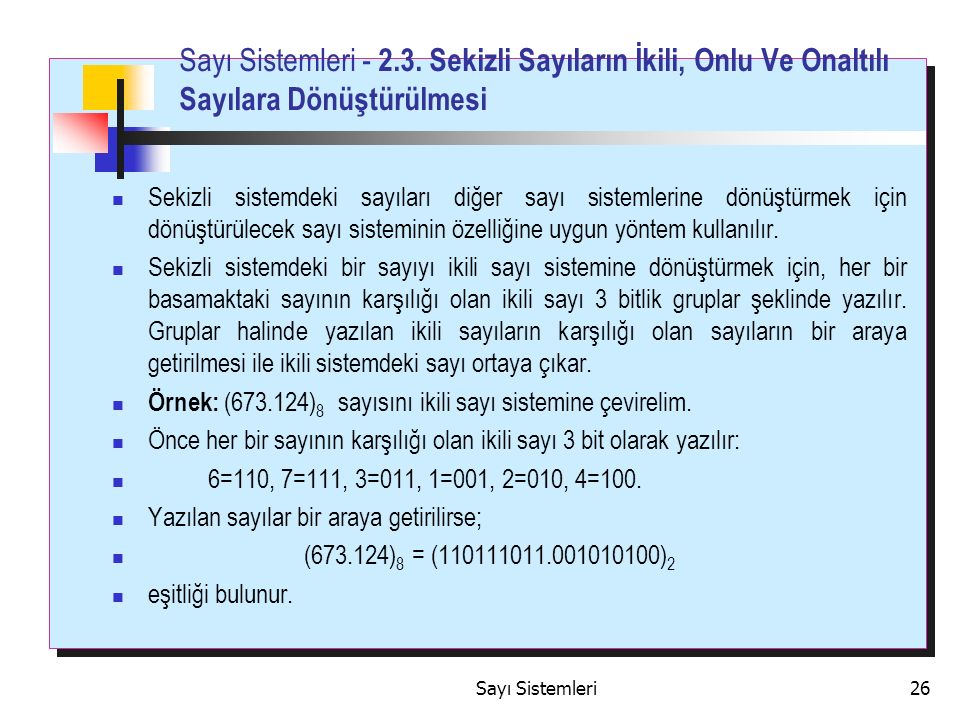 Sayı Sistemleri - 2.3. Sekizli Sayıların İkili, Onlu Ve Onaltılı Sayılara Dönüştürülmesi