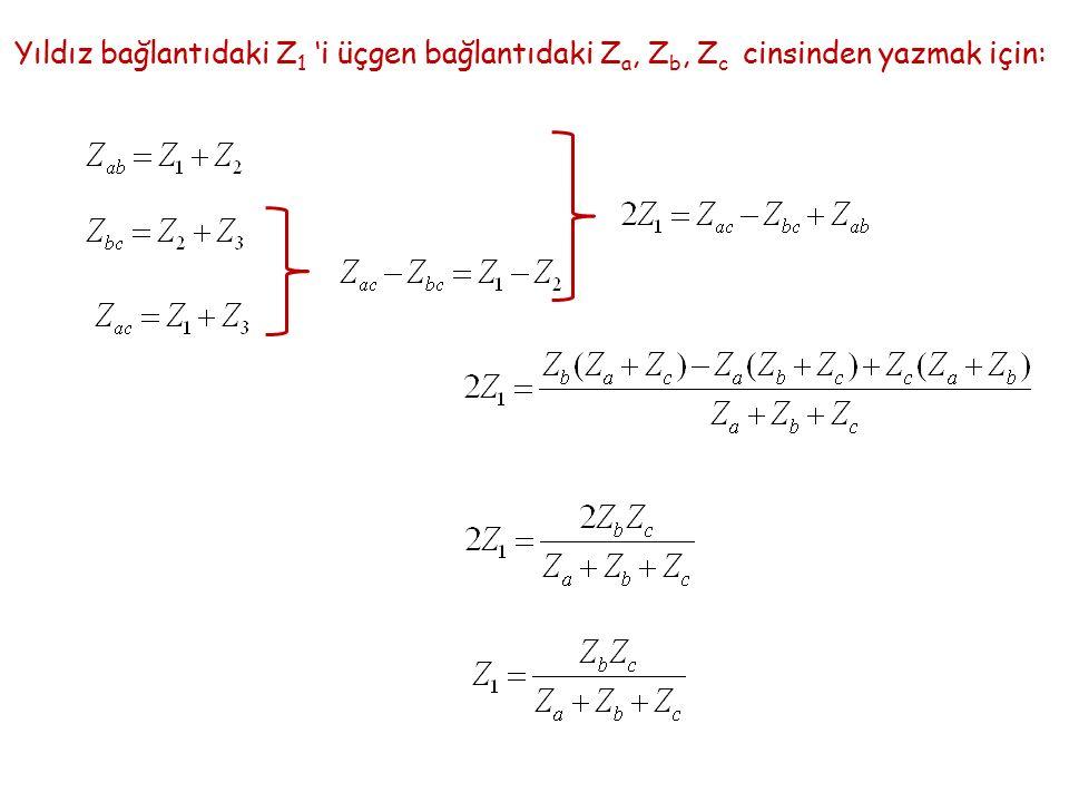 Yıldız bağlantıdaki Z1 'i üçgen bağlantıdaki Za, Zb, Zc cinsinden yazmak için: