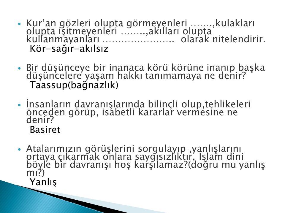 Kur'an gözleri olupta görmeyenleri ……