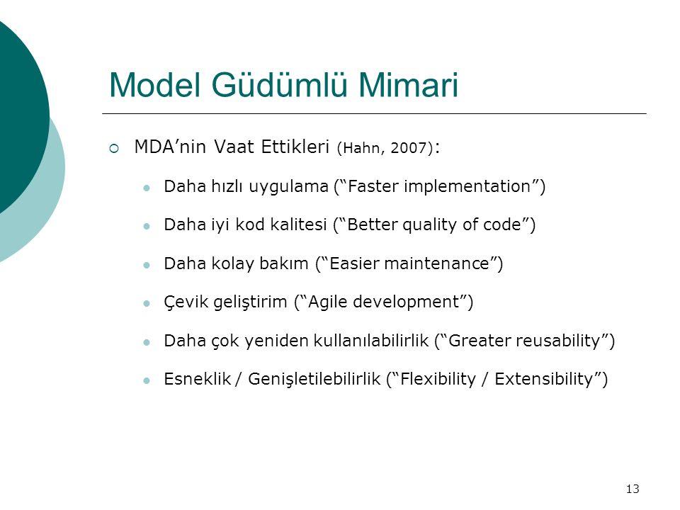 Model Güdümlü Mimari MDA'nin Vaat Ettikleri (Hahn, 2007):