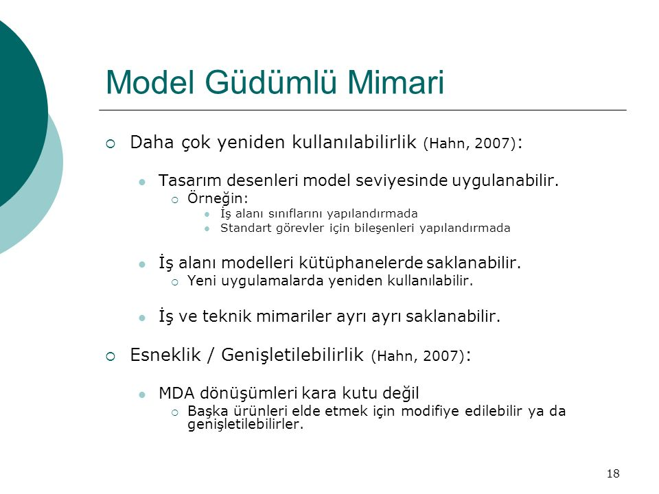 Model Güdümlü Mimari Daha çok yeniden kullanılabilirlik (Hahn, 2007):