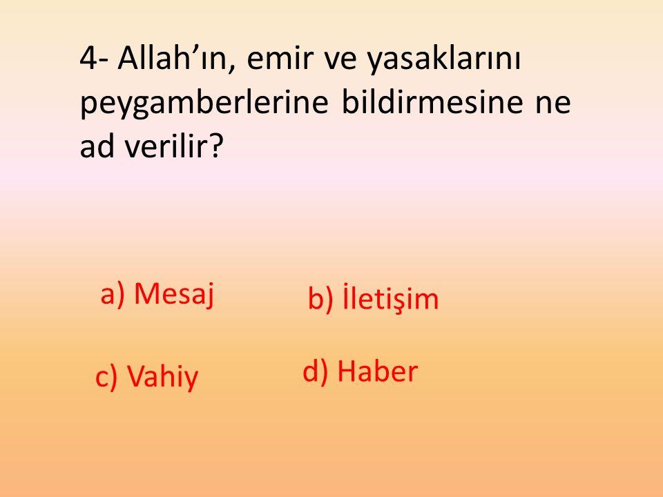 4- Allah'ın, emir ve yasaklarını peygamberlerine bildirmesine ne ad verilir