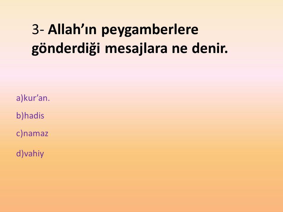 3- Allah'ın peygamberlere gönderdiği mesajlara ne denir.