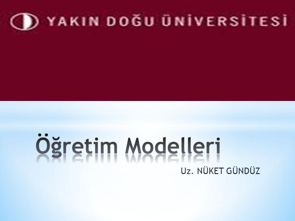 Öğretim Modelleri Uz. NÜKET GÜNDÜZ
