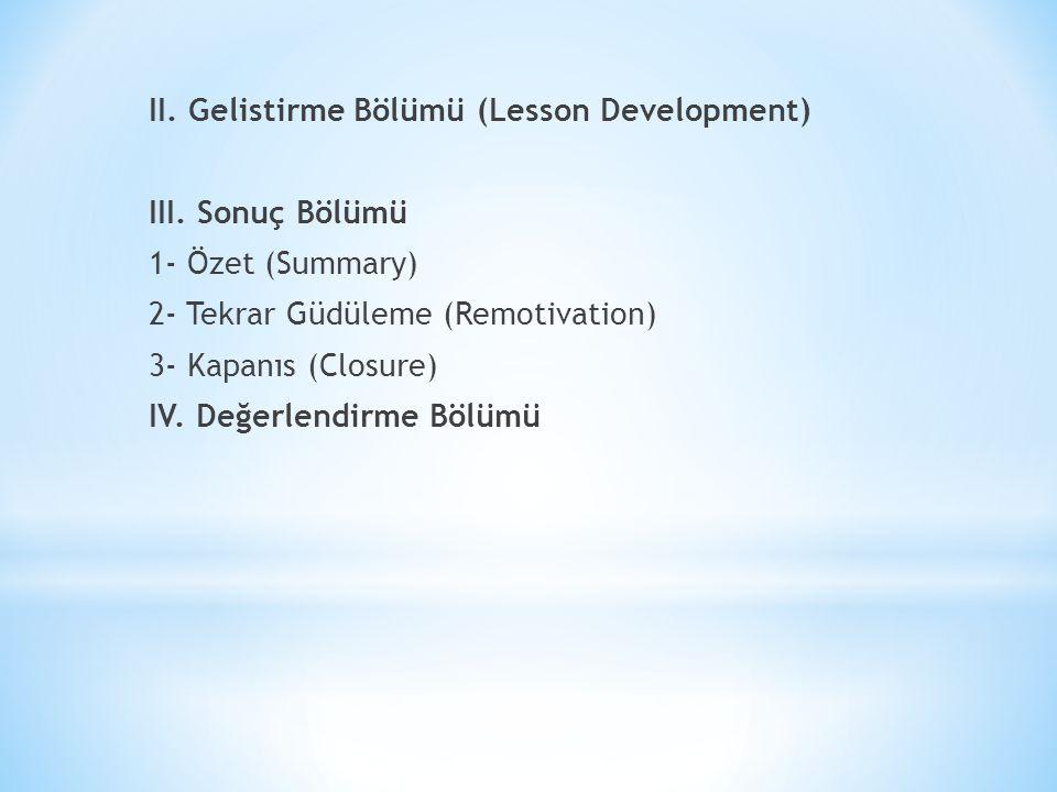 II. Gelistirme Bölümü (Lesson Development) III
