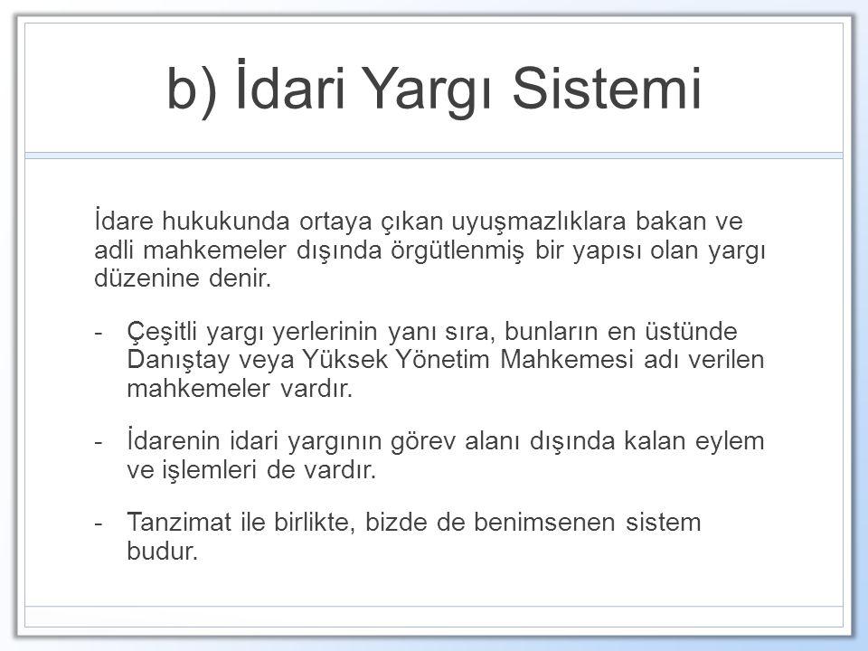 b) İdari Yargı Sistemi