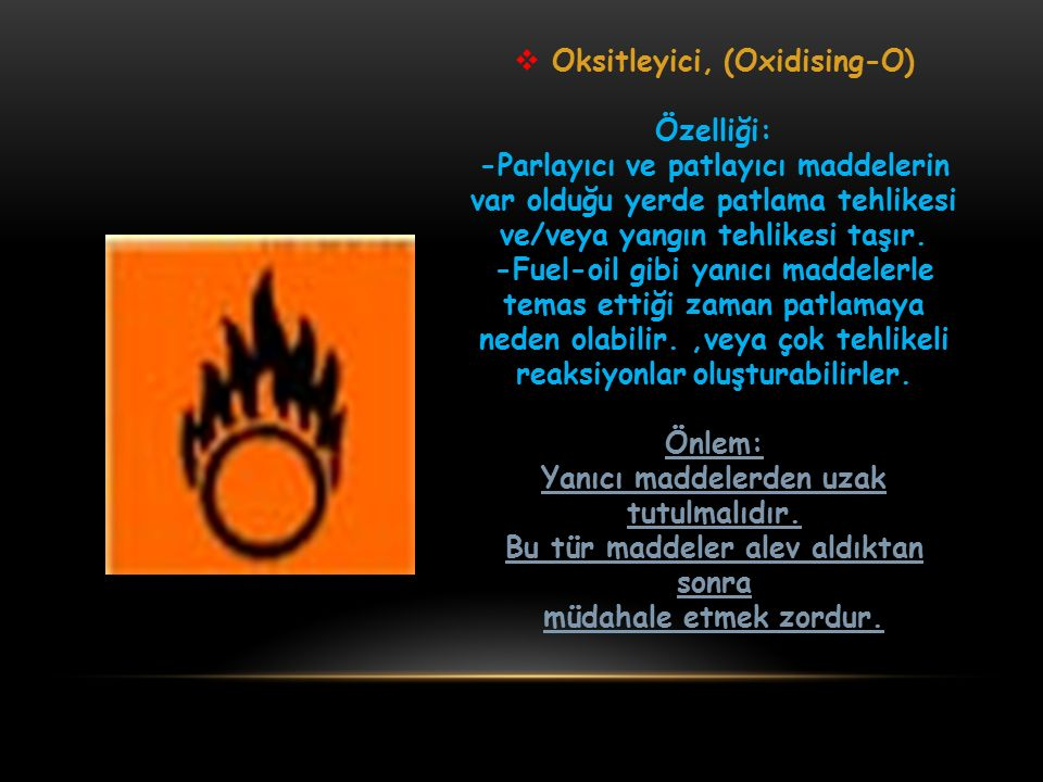 Oksitleyici, (Oxidising-O) Özelliği: