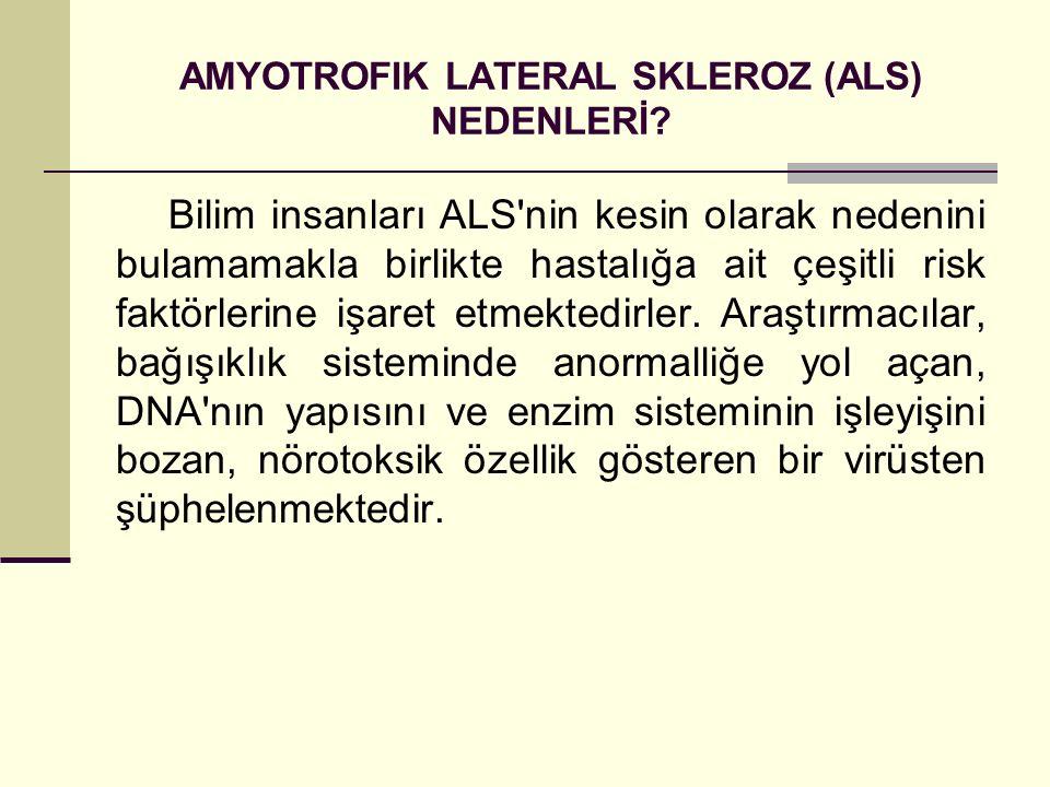 AMYOTROFIK LATERAL SKLEROZ (ALS) NEDENLERİ