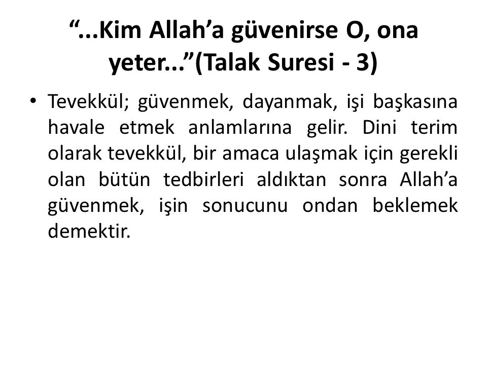 ...Kim Allah'a güvenirse O, ona yeter... (Talak Suresi - 3)