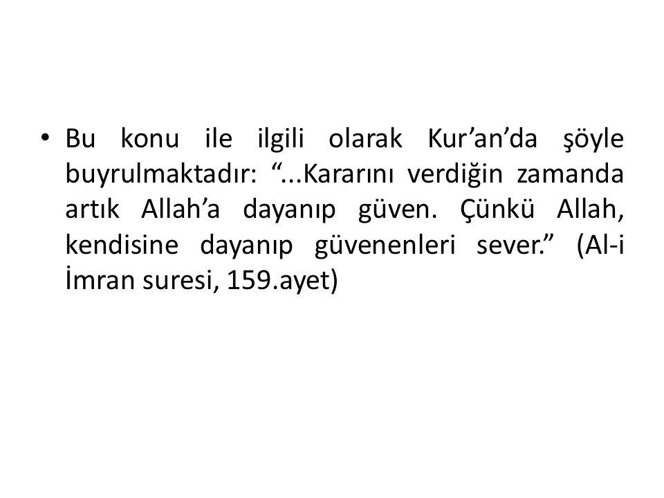 Bu konu ile ilgili olarak Kur'an'da şöyle buyrulmaktadır: