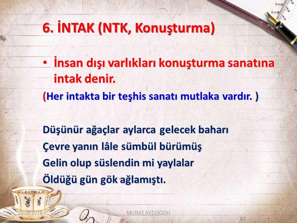 6. İNTAK (NTK, Konuşturma)
