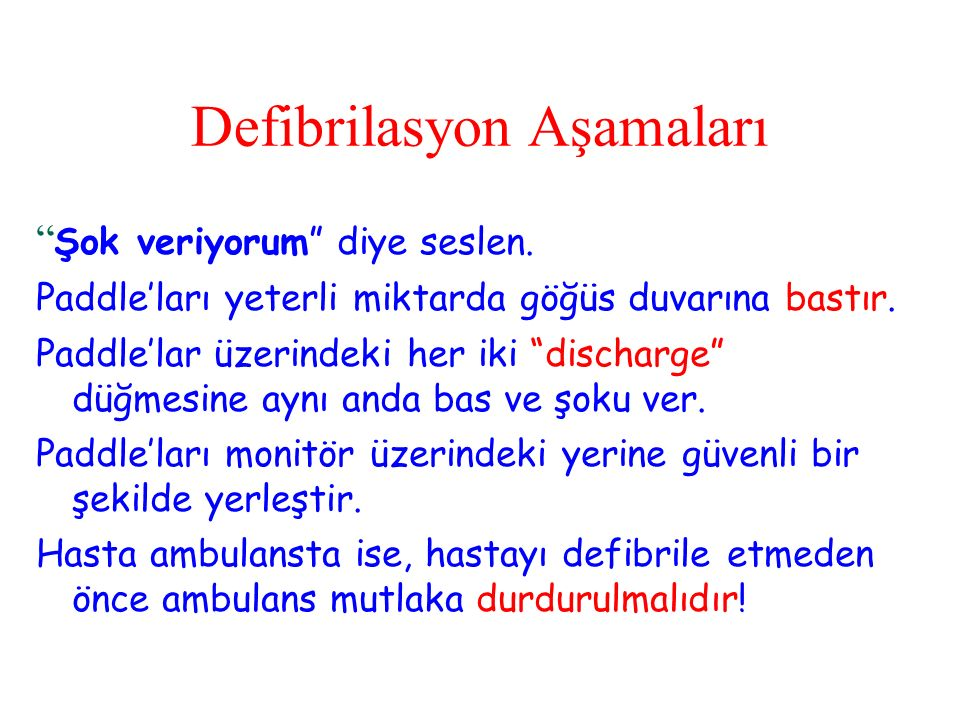 Defibrilasyon Aşamaları