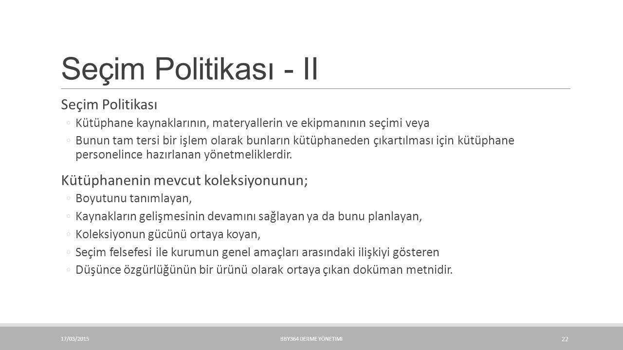 Seçim Politikası - II Seçim Politikası