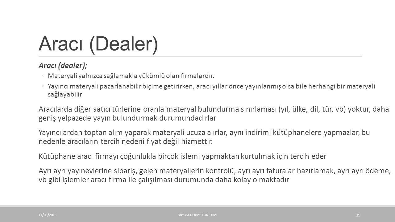 Aracı (Dealer) Aracı (dealer);