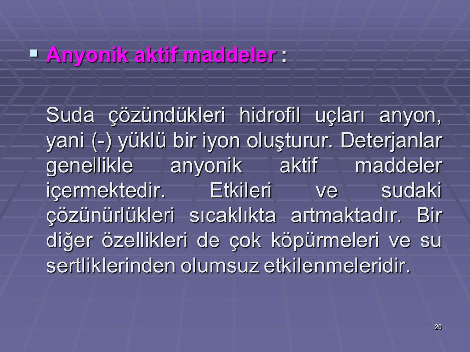 Anyonik aktif maddeler :