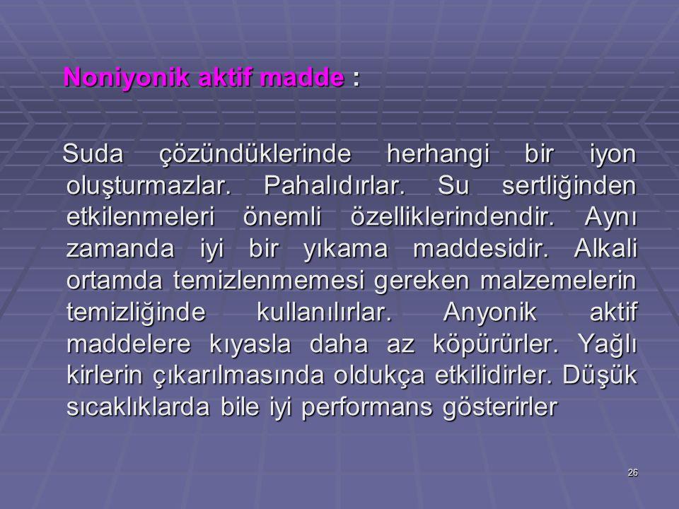 Noniyonik aktif madde :