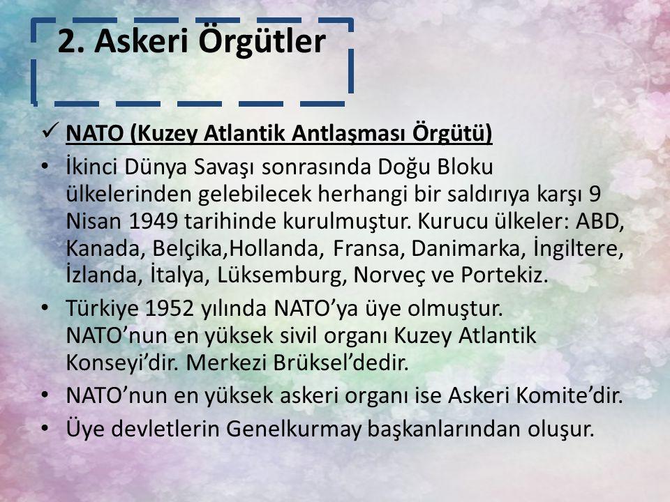 2. Askeri Örgütler NATO (Kuzey Atlantik Antlaşması Örgütü)