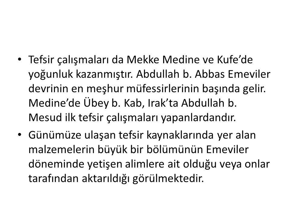 Tefsir çalışmaları da Mekke Medine ve Kufe'de yoğunluk kazanmıştır